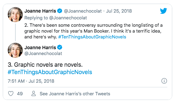 """Joanne Harris diz: """"2. Há certa polêmica sobre uma graphic novel como finalista do Man Booker Prize desse ano. Acho isso sensacional e explico por que. #DezCoisasSobreGraphicNovels"""". No tuíte seguinte: """"3. Graphic novel também é romance. #DezCoisasSobreGraphicNovels""""."""